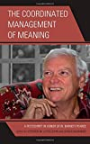 img - for The Coordinated Management of Meaning: A Festschrift in Honor of W. Barnett Pearce (The Fairleigh Dickinson University Press Series in Communication Studies) book / textbook / text book