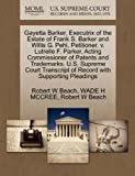 Gayetta Barker, Executrix of the Estate of Frank S. Barker and Willis G. Pehl, Petitioner, V. Lutrelle F. Parker, Acting Commissioner of Patents and T, Robert W. Beach and Wade H. MCCREE, 1270683837