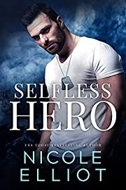 Selfless Hero: A Bad Boy Military Doctor Romance (Savage Soldiers Book 1)