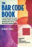 The Bar Code Book: Comprehensive Guide to Reading, Printing, Specifying, and Applying Bar Code and Other Machine-Readable Symbols
