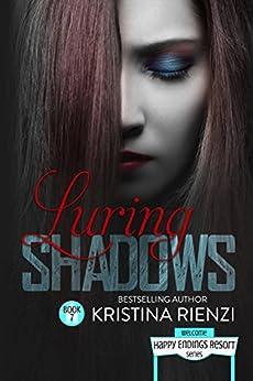 Luring Shadows (Happy Endings Resort Series Book 7) by [Rienzi, Kristina]