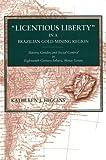 """Licentious Liberty"" in a Brazilian Gold-Mining Region: Slavery, Gender, and Social Control in Eighteenth-Century Sabará, Minas Gerais"