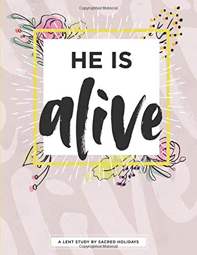 Pdf Bibles He Is Alive: A Lent Study by Sacred Holidays