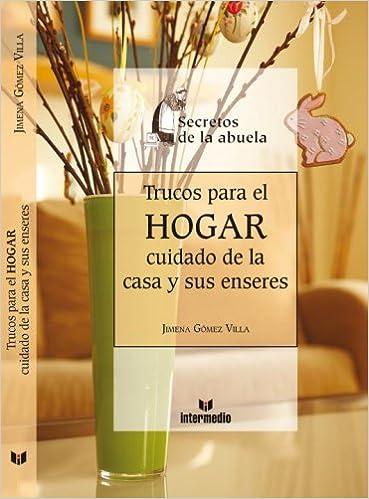 Libros de texto para descargar gratis. Trucos Para el Hogar: Cuidado de la Casa y Sus Enseres (Secretos de la Abuela) PDF PDB CHM