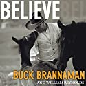 Believe: A Horseman's Journey Audiobook by William Reynolds, Buck Brannaman Narrated by John Pruden, Karen White