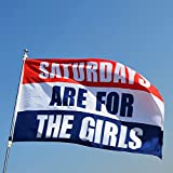 Westcoast Life Saturdays Are For The Girls Flag - 3x5 FT Banner 90x150 cm Sport Outdoor Flag College Fraternity Banner (Girls Flag)