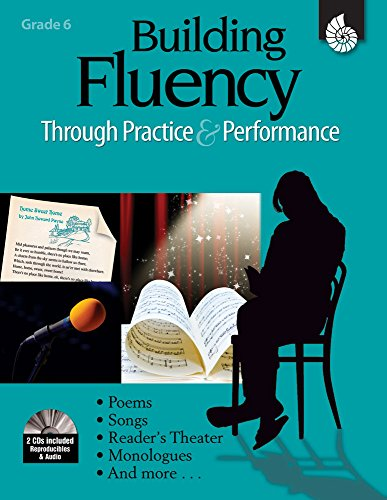 Building Fluency Through Practice & Performance Grade 6 (Building Fluency through Practice and Performance)
