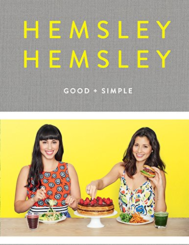 Good and Simple: Recipes to Eat Well and Thrive by Jasmine Hemsley, Melissa Hemsley