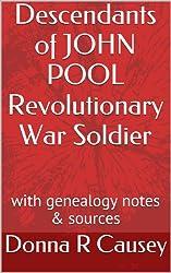 Descendants of JOHN POOL Revolutionary War Soldier: with genealogy notes & sources