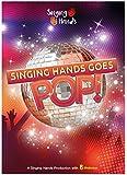Singing Hands Goes Pop!