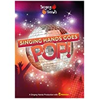 Singing Hands Goes Pop!