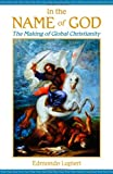 In the Name of God: The Making of Global Christianity