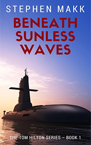 (Beneath Sunless Waves (The Tom Hilton Series Book 1))