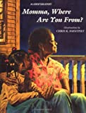 Momma, Where Are You From?, Marie Bradby, 0531301052