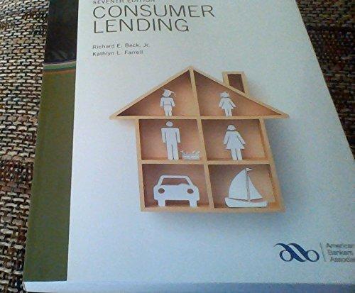 Consumer Lending  7Th Edition  By Jr   Kathlyn L  Farrell Richard E  Beck  2013 11 08