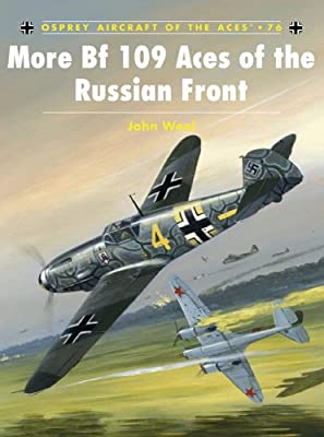 More Bf 109 Aces of the Russian Front (Aircraft of the Aces Book 76)