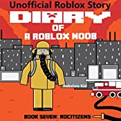 RoCitizens: Robloxia Noob Diaries, Book 7 | Robloxia Kid