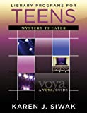 Library Programs for Teens: Mystery Theater (VOYA Guides) Pdf