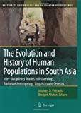 The Evolution and History of Human Populations in South Asia : Inter-Disciplinary Studies in Archaeology, Biological Anthropology, Linguistics and Genetics, , 1402055617