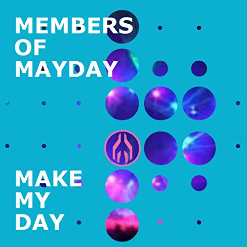make my day original vocal mix by members of mayday on amazon music. Black Bedroom Furniture Sets. Home Design Ideas