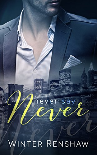 Never Say Never Never Series Book 3 Kindle Edition By Winter