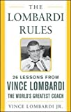 The Lombardi Rules: 25 Lessons from Vince Lombardi - the World's Greatest Coach (Mighty Managers Series)