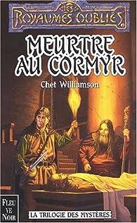 Les Royaumes Oubliés - La trilogie des mystères, tome 1 : Meurtre au Cormyr par Chet Williamson