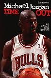 Michael Jordan. Time-out. Die Odyssee eines Sportstars
