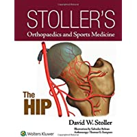 Stoller's Orthopaedics and Sports Medicine: The Hip (Stollers Orthopaedics & Sports)