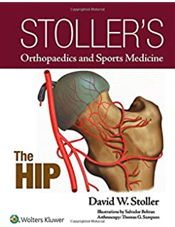 Stollers Orthopaedics And Sports Medicine The Hip