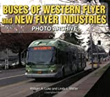 Buses of Western Flyer and New Flyer Industries Photo Archive, William A. Luke and Linda Metler, 1583882294