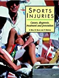 "Sports Injuries: ""Causes, Diagnosis, Treatment and Prevention"" (Therapy in Practice)"