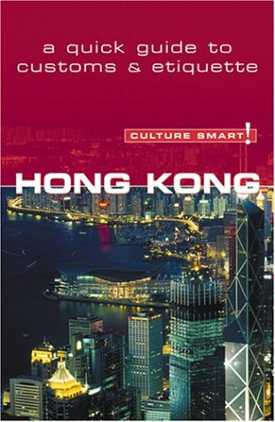 Culture Smart! Hong Kong (Culture Smart! The Essential Guide to Customs & Culture) pdf epub