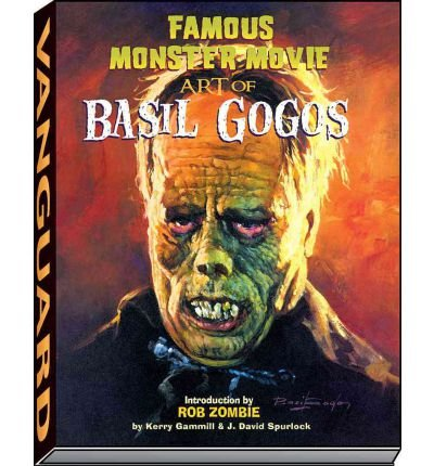 Famous Monster Movie Art of Basil Gogos (Paperback) - Common