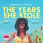 The Years She Stole | Jonathan Harvey