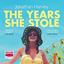 The Years She Stole Audiobook by Jonathan Harvey Narrated by Emma Gregory, Katie Scarfe