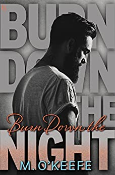 Burn Down the Night by [O'Keefe, M.]