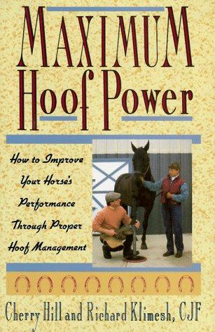 Maximum Hoof Power: How to Improve Your Horse's Performance Through Proper Hoof - Hill Shopping Cherry