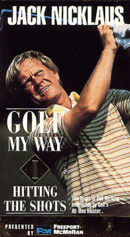 Jack Nicklaus Golf My Way I: Hitting the Shots [VHS]