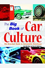 The Big Book of Car Culture: The Armchair Guide to Automotive Americana Paperback