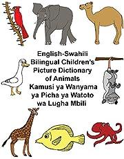 English-Swahili Bilingual Children's Picture Dictionary of Animals Kamusi ya Wanyama ya Picha ya Watoto wa Lugha Mbili