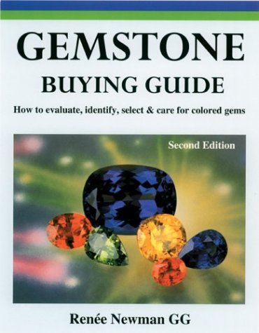 Gemstone Buying Guide, Second Edition: How to Evaluate, Identify, Select & Care for Colored Gems