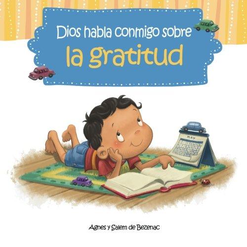 Dios habla conmigo sobre la gratitud: Maneras de sentirse agradecido a pesar de nuestros problemas: Volume 4
