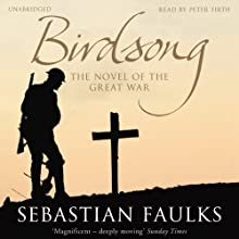 Birdsong Audiobook by Sebastian Faulks Narrated by Peter Firth