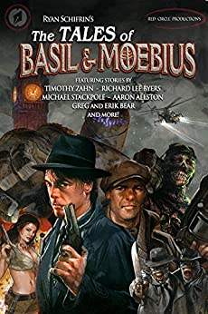 The Tales of Basil and Moebius (A Basil and Moebius Adventure) by [Zahn, Timothy, Byers, Richard Lee, Stackpole, Michael A., Allston, Aaron, Bear, Greg, Bear, Erik, Schifrin, Ryan]