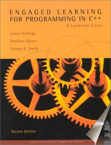 Engaged Learning for Programming in C++: A Laboratory Course