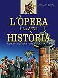 img - for L'opera i la seva historia. Obres, compositors i cantants book / textbook / text book