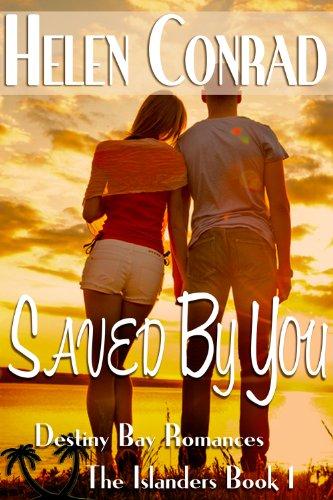 Saved By You (The Islanders~Destiny Bay Romances Book 1)