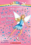 Isabelle the Ice Dance Fairy, Daisy Meadows, 0545106230