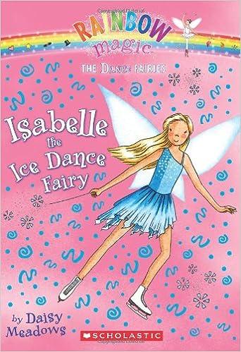Dance Fairies 7 Isabelle The Ice Dance Fairy A Rainbow Magic Book Meadows Daisy 9780545106238 Amazon Com Books